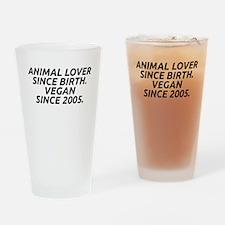 Vegan since 2005 Drinking Glass