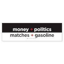 Money+Politics/Matches+Gasoline Car Sticker