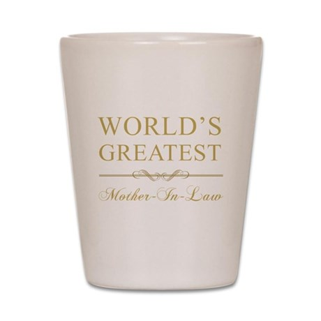 World's Greatest Mother-In-Law Shot Glass