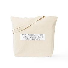 God loves warm smiles Tote Bag