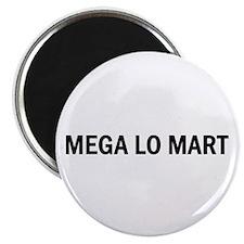 Mega Lo Mart Magnet