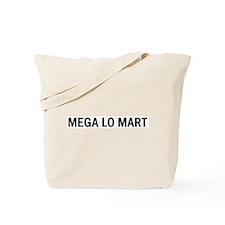Mega Lo Mart Tote Bag