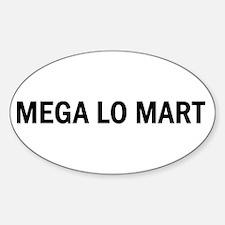 Mega Lo Mart Oval Decal