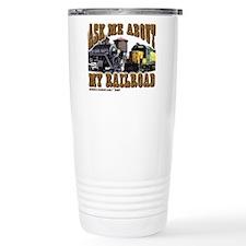 Ask Me About My Railroad Travel Mug