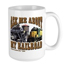 Ask Me About My Railroad Mug