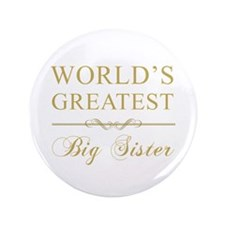 """World's Greatest Big Sister 3.5"""" Button"""