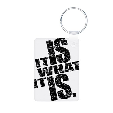 It Is What It Is Aluminum Photo Keychain