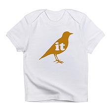 IT ON A BIRD Infant T-Shirt