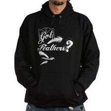 Got Feathers? Hoodie