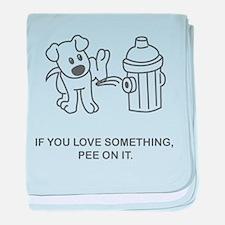 If you love something, pee on baby blanket