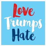 Love trumps hate sign Posters