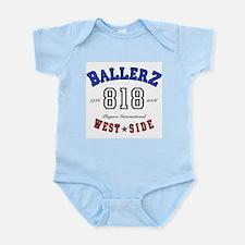 """WEST SIDE BALLERZ 818"" Infant Creeper"