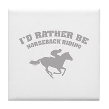 I'd rather be horseback riding Tile Coaster