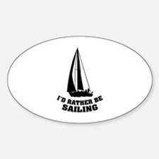 I'd rather be sailing Sticker (Oval)