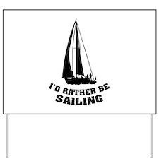 I'd rather be sailing Yard Sign