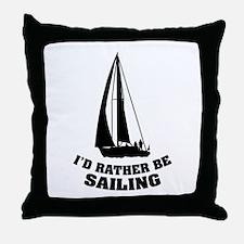 I'd rather be sailing Throw Pillow
