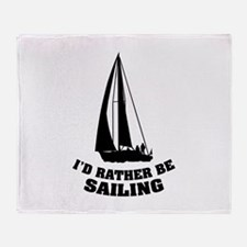 I'd rather be sailing Throw Blanket