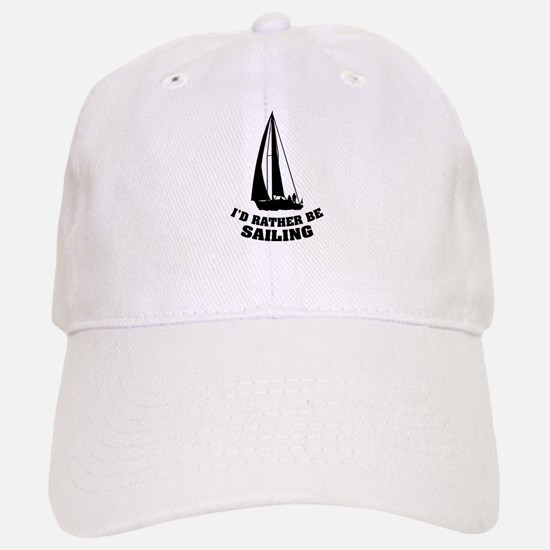 I'd rather be sailing Baseball Baseball Cap