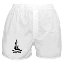 I'd rather be sailing Boxer Shorts