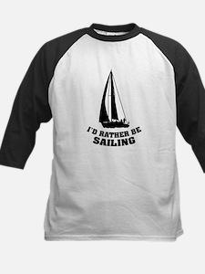I'd rather be sailing Kids Baseball Jersey