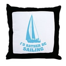 I'd rather be sailing Throw Pillow