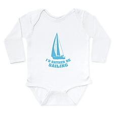 I'd rather be sailing Long Sleeve Infant Bodysuit