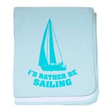 I'd rather be sailing baby blanket