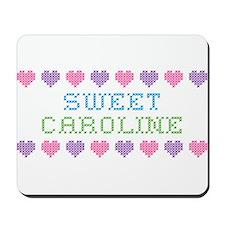 Sweet CAROLINE Mousepad