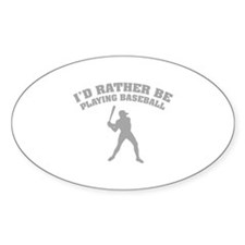I'd rather be playing baseball Decal