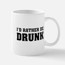 I'd rather be DRUNK Mug