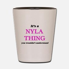 It's a Nyla thing, you wouldn't Shot Glass