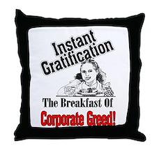 Greed Tastes Good! Throw Pillow