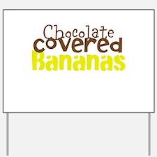 Chocolate Covered bananas Yard Sign