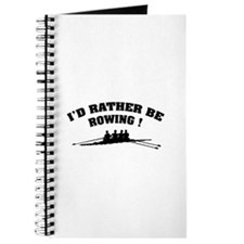 I'd rather be rowing ! Journal