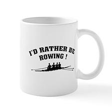 I'd rather be rowing ! Mug
