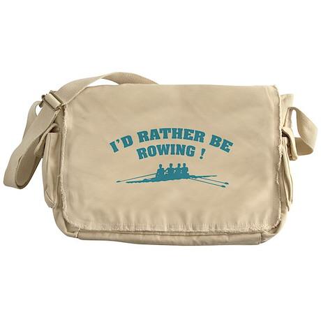 I'd rather be rowing ! Messenger Bag