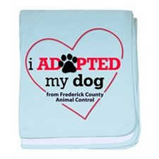 I Adopted My Dog... baby blanket