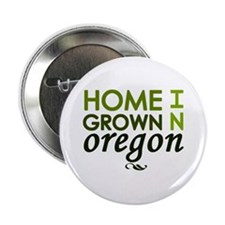 """'Home Grown In Oregon' 2.25"""" Button"""