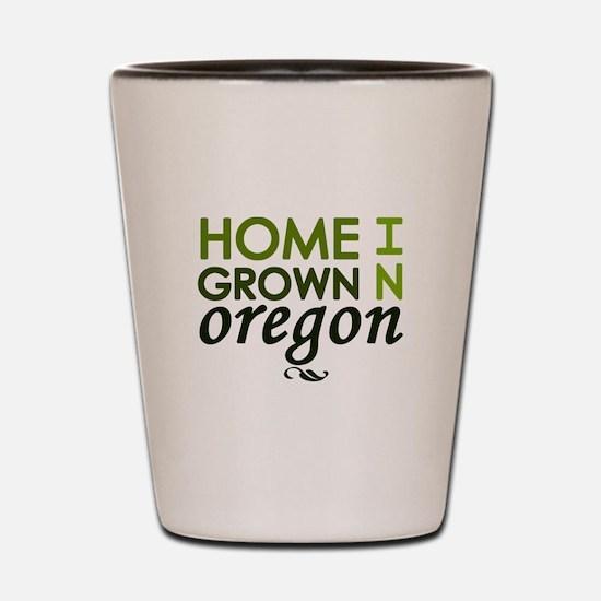 'Home Grown In Oregon' Shot Glass
