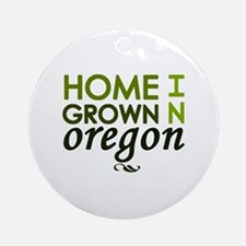 'Home Grown In Oregon' Ornament (Round)