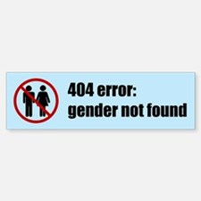 Gender Not Found Bumper Bumper Sticker