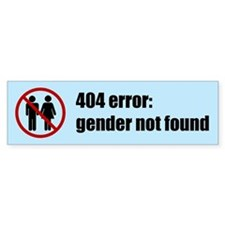 Gender Not Found Bumper Sticker