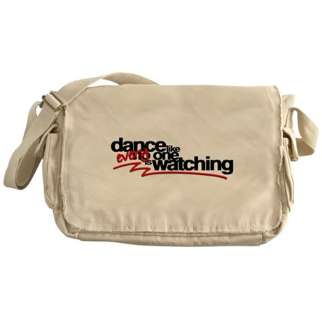 Dance like everyone is watchi Messenger Bag