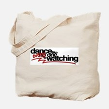 Dance like everyone is watchi Tote Bag