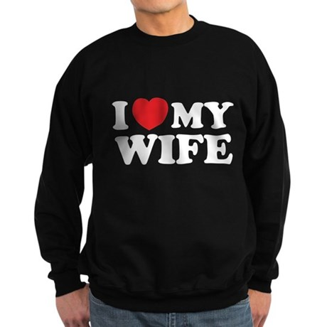 I love my wife Sweatshirt (dark)
