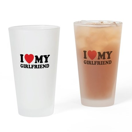 I love my girlfriend Drinking Glass