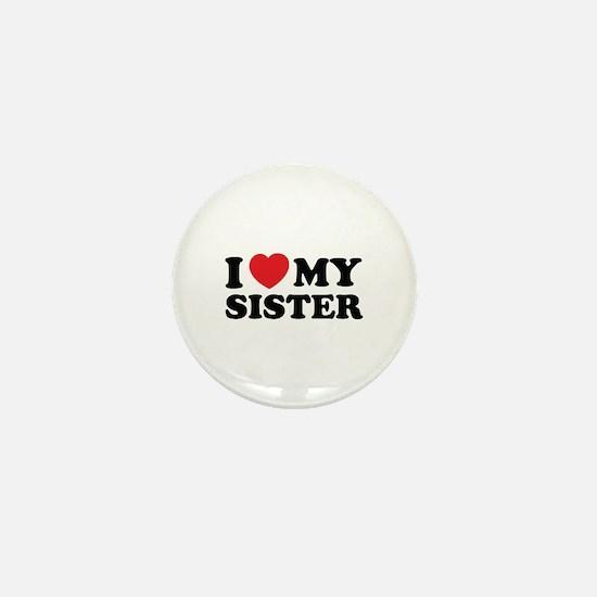 I love my sister Mini Button
