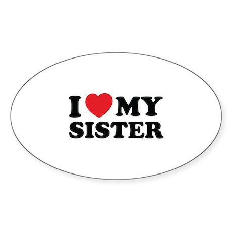 I love my sister Sticker (Oval)
