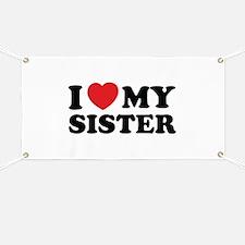 I love my sister Banner