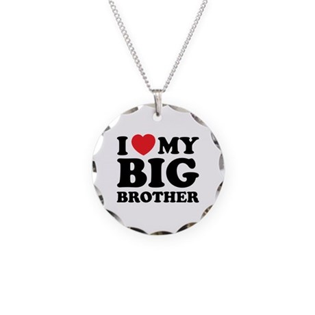 I love my big brother Necklace Circle Charm